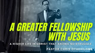 Climbing in a greater fellowship with the Master | Respond to God's love | Pastor Chris Oyakhilome