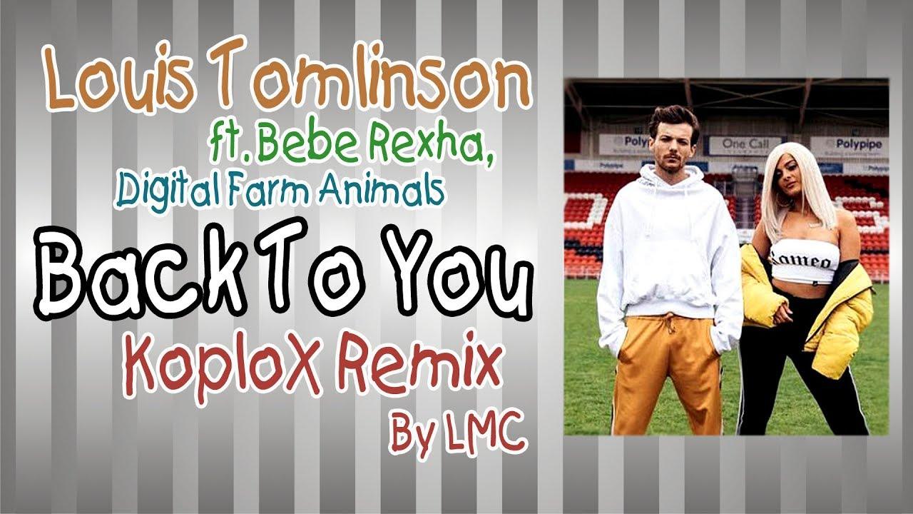 Back To You [KoploX Remix] - Louis Tomlinson ft Bebe Rexha ...