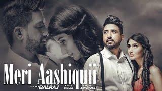 Meri Aashiquii: Balraj (Full Song) G. Guri | Singh Jeet | T Series Apna Punjab