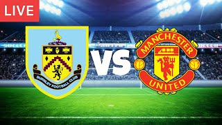 Burnley - Manchester United Live Score, video stream and H2H results