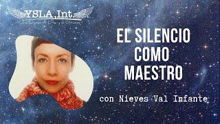 EL SILENCIO COMO MAESTRO con Nieves Val