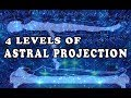 4 LEVELS OF ASTRAL PROJECTION EXPERIENCE | (Meditation, Sleep Paralysis, OBE, LSD, DMT)