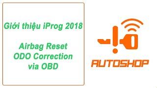 Giới thiệu iProg 2018 - Introduce Airbag Reset - ODO Correction via OBD