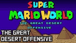 The Great Desert Offensive • Super Mario World ROM Hack