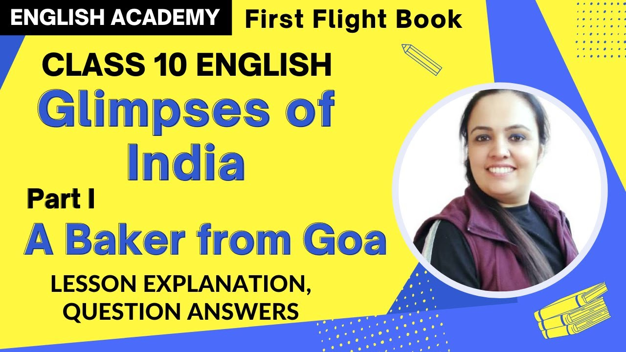 A Baker from Goa Class 10 Chapter 7 Glimpses of India Part 1 - explanation,  word meanings