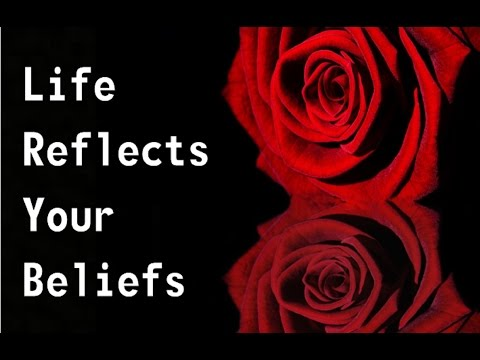 Life is a Perfect Reflection of Your True Beliefs - Law of Attraction