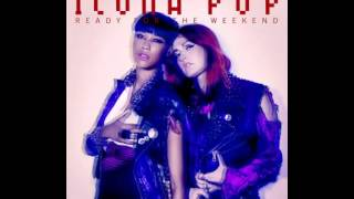 Icona Pop - Ready For The Weekend (reduced)