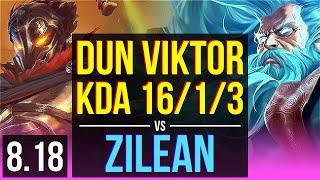 Dun - VIKTOR vs ZILEAN (MID) | KDA 16/1/3, Legendary | NA Master | v8.18