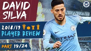DAVID SILVA | MAN CITY 2018/19 SEASON REVIEW