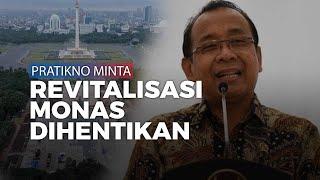 Mensesneg Minta Anies Stop Sementara Revitalisasi Kawasan Monas