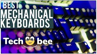 TOP 4: Best Mechanical Keyboards 2018 - Tech Bee 🐝