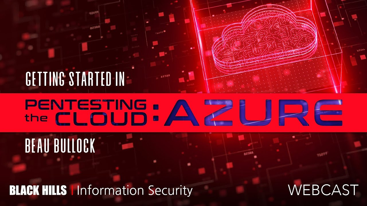 EDITED EDITION— Getting Started in Pentesting The Cloud–Azure | Beau Bullock | 1-Hour