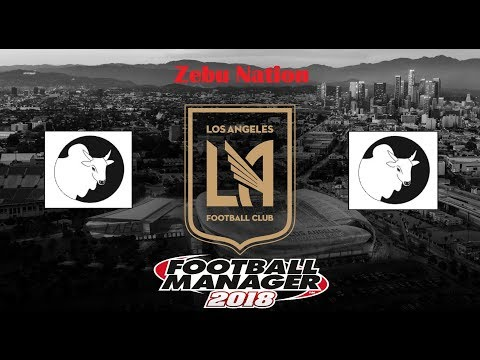 Football Manager 2018 LAFC MLS | S1 E1 | INTRODUCTION