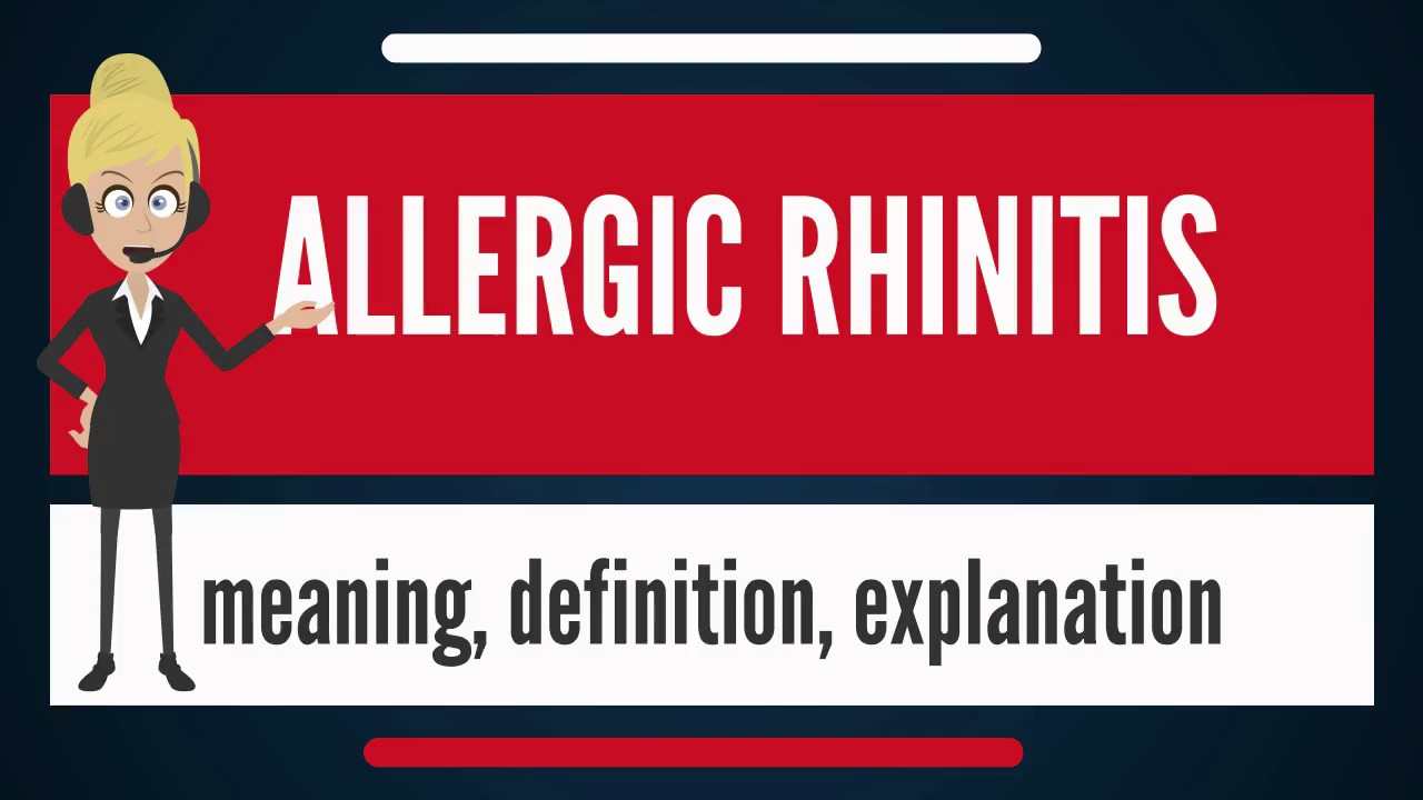 what is allergic rhinitis? what does allergic rhinitis mean