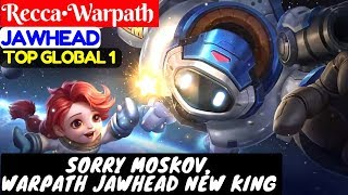 Sorry Moskov, Warpath Jawhead New King [ Top Global 1 Jawhead ] Recca•Warpath Jawhead Gameplay Build