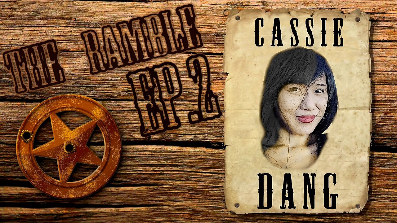 The Ramble Podcast - EP. 2 Cassie Dang