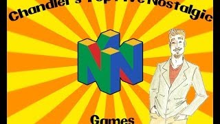 My Top 5 Nostalgic N64 Games!