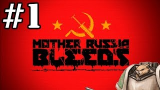 Mother Russia Bleeds - Part 1 - Let