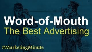 """Marketing Minute 105: """"Word-of-Mouth is the Best Marketing Promotion"""" (Advertising / Communication)"""