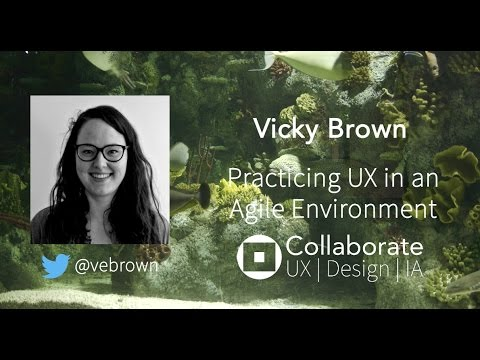 Practicing UX in an Agile Environment | Vicky Brown talk video