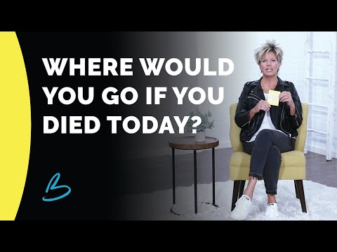 Where Would You Go If You Died Today?