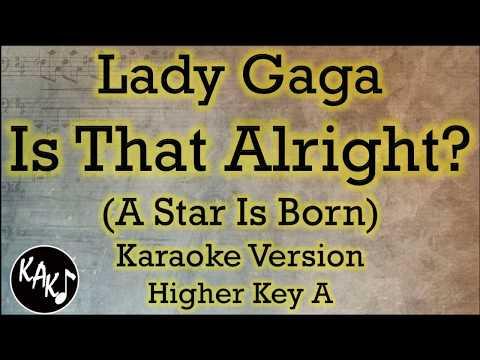 Lady Gaga - Is That Alright? Karaoke Instrumental Lyrics Cover Higher Key A