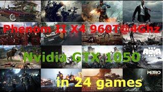 AMD Phenom II X4 960T@4Ghz + GTX 1050 Low-Max settings 1080p in 24 Games