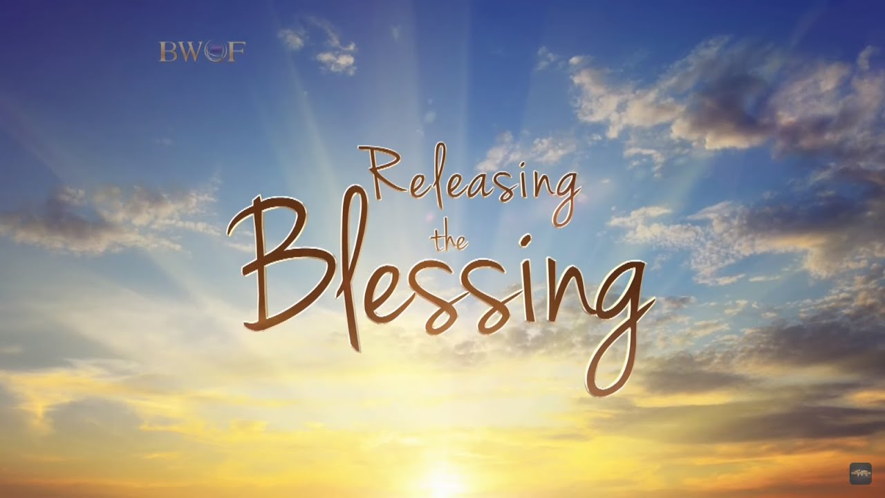 Releasing The Blessing Pt 2