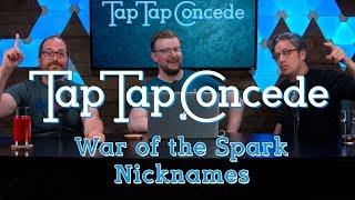 TTC 268 - War of the Spark Nicknames
