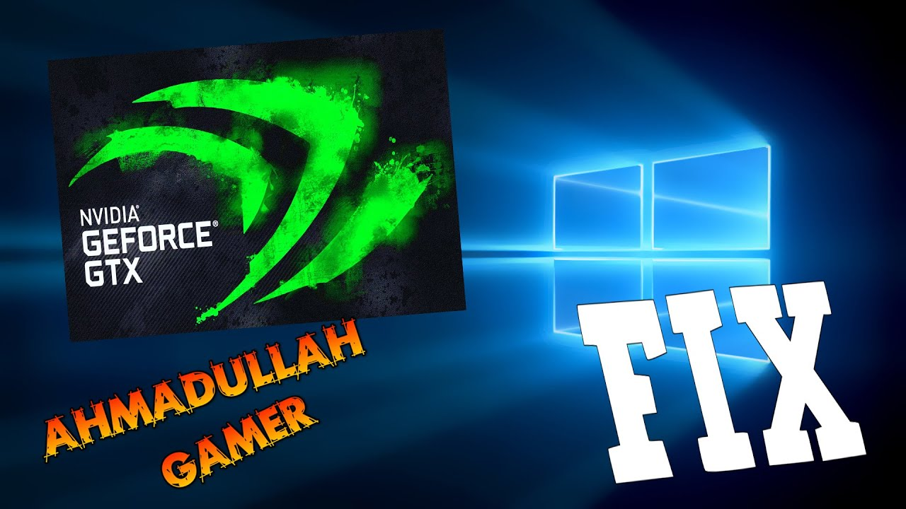 Nvidia windows 10 problems - How To Fix Nvidia Geforce Graphic Problem In Windows 10 100 Working 1080p