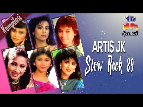 Artis JK - Slow Rock 89 (Best Kompilasi Slow Rock)