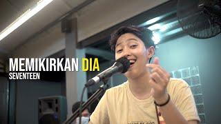 Seventeen - Memikirkan Dia (Chika Lutfi Live Music Cover @rm_bahagiarangkas)
