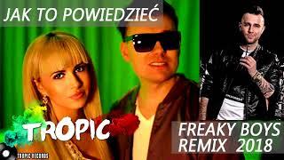 Tropic - Jak to powiedzieć (Freaky Boys remix 2018)