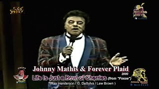 Watch Johnny Mathis Life Is Just A Bowl Of Cherries video