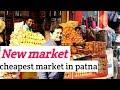 New market patna  || Nearest to Patna junction & Mahavir mandir ||shopping haul Patna