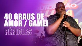 FM O Dia - 40 Graus de Amor / Gamei - Péricles