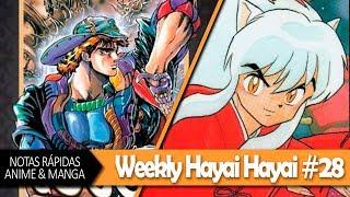 Exclusivo JOJOs de Panini Manga, Inuyasha regresa a México ¡Y MÁS! | WEEKLY HAYAI HAYAI #28