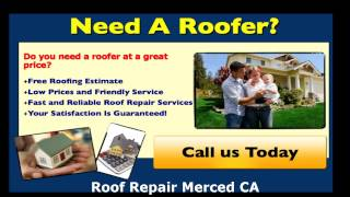Roof Repair Merced CA - Get in touch with us at (888) 949-0006