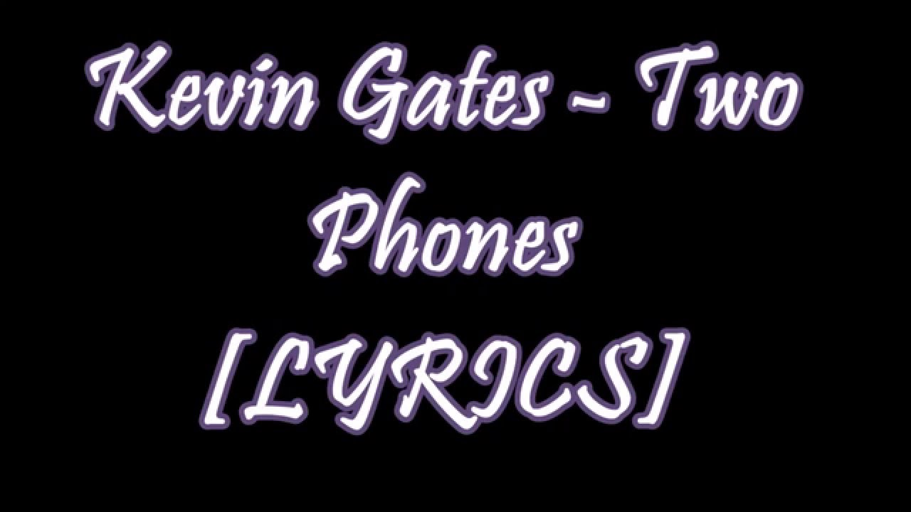 Kevin Gates - Two [2] Phones (LYRICS) - YouTube