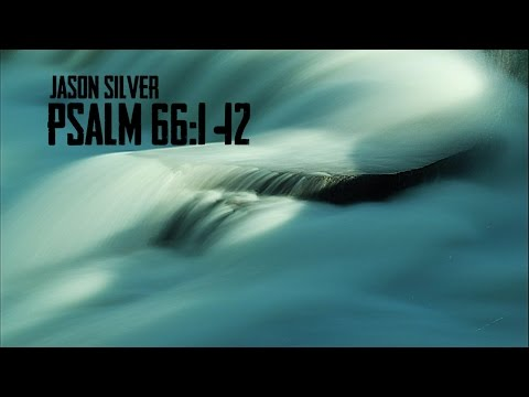 🎤 Psalm 66:1-12 Song with Lyrics - We Sing Praises to You - Jason Silver [WORSHIP SONG]