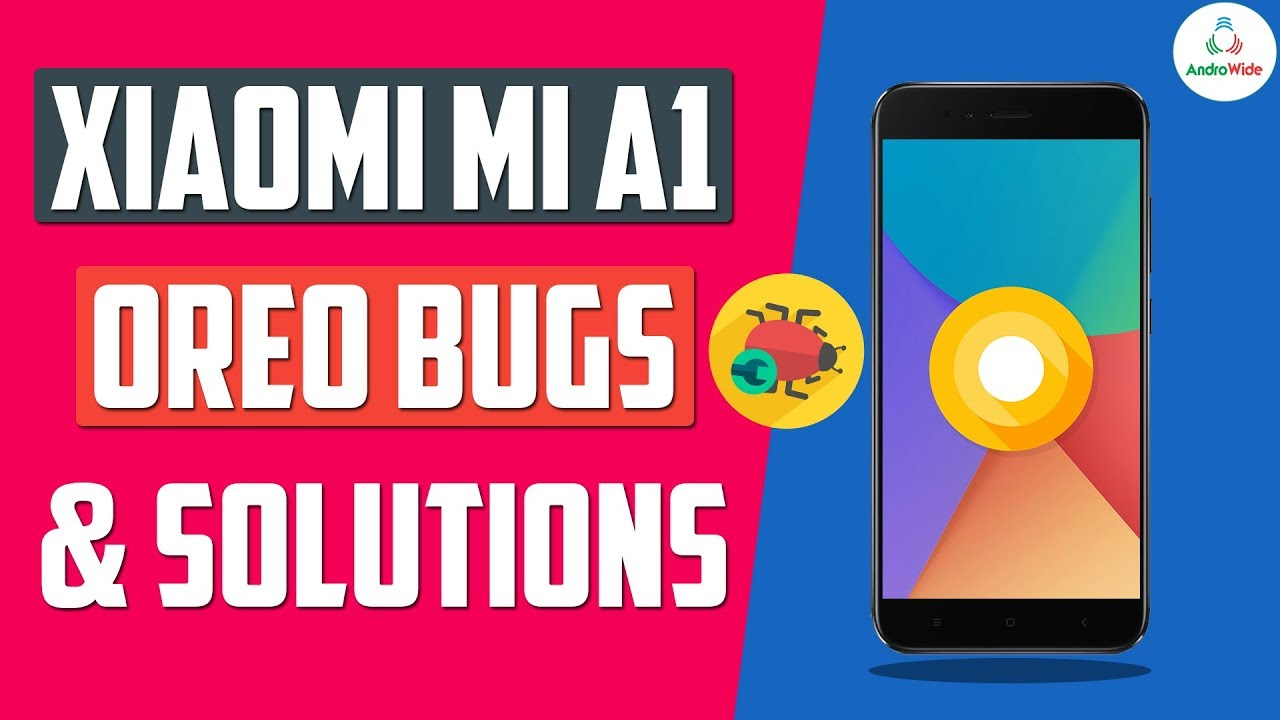 Xiaomi Mi A1 Oreo Bugs, Problems and Solutions | हिंदी