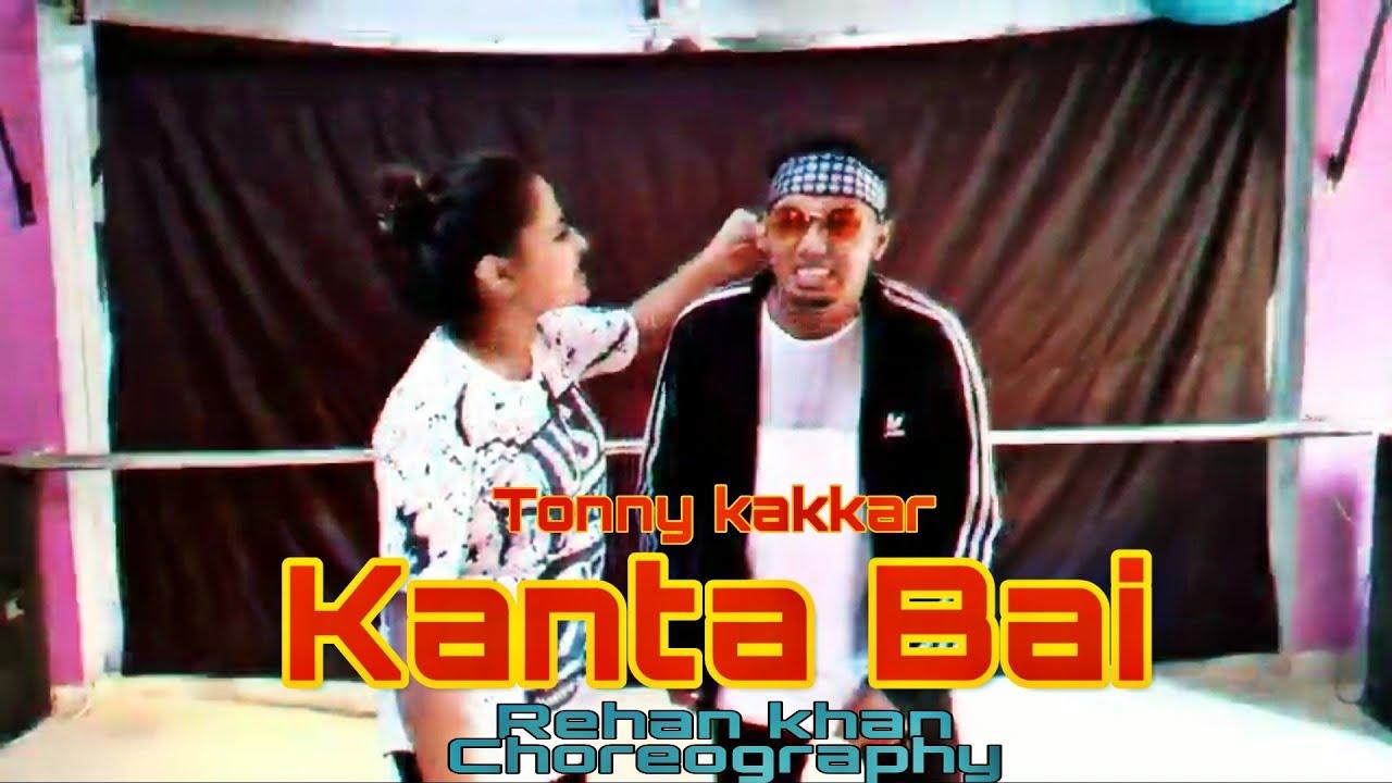 Kanta bai - Tony kakkar - Rehan khan Choreography