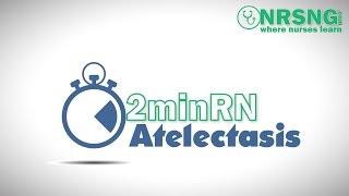 Atelectasis   2minRN   Nursing Care for NCLEX