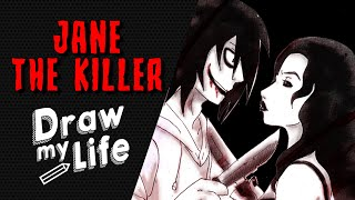 JANE THE KILLER 🔪 DRAW MY LIFE / CREEPYPASTA