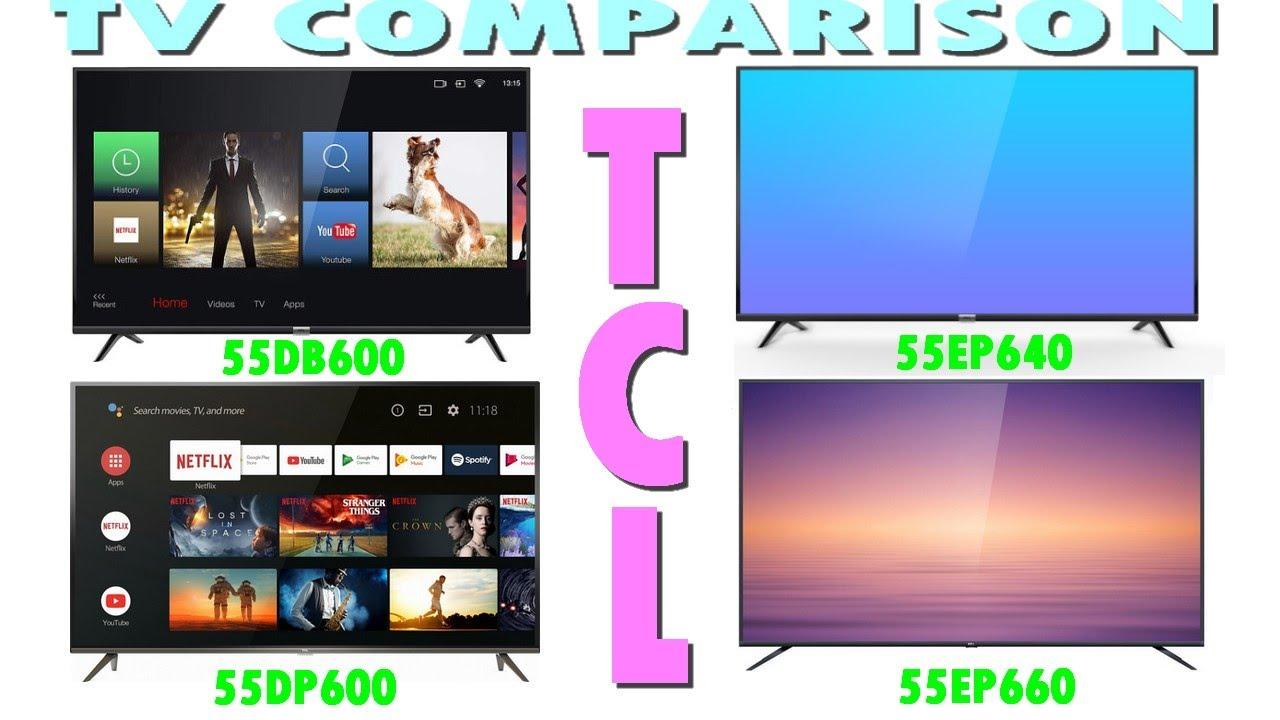 Best 4k Tvs 2020.Tcl 55db600 Vs 55dp600 Vs 55ep640 Vs 55ep660 Tv Comparison Best 4k Uhd Tv 2019 2020 Tv Palyginimas