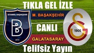 Galatasaray VS Başakşehir Maçı Canlı İZLE HD