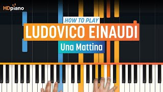 "How To Play ""Una Mattina"" (Intouchables OST) by Ludovico Einaudi 