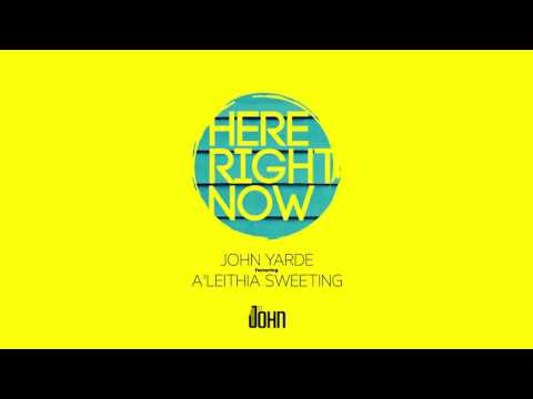 John Yarde - Here Right Now ft A'Leithia Sweeting