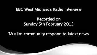 Peaceful Muslims Speak out! - BBC WM Radio Interview 5/2/12