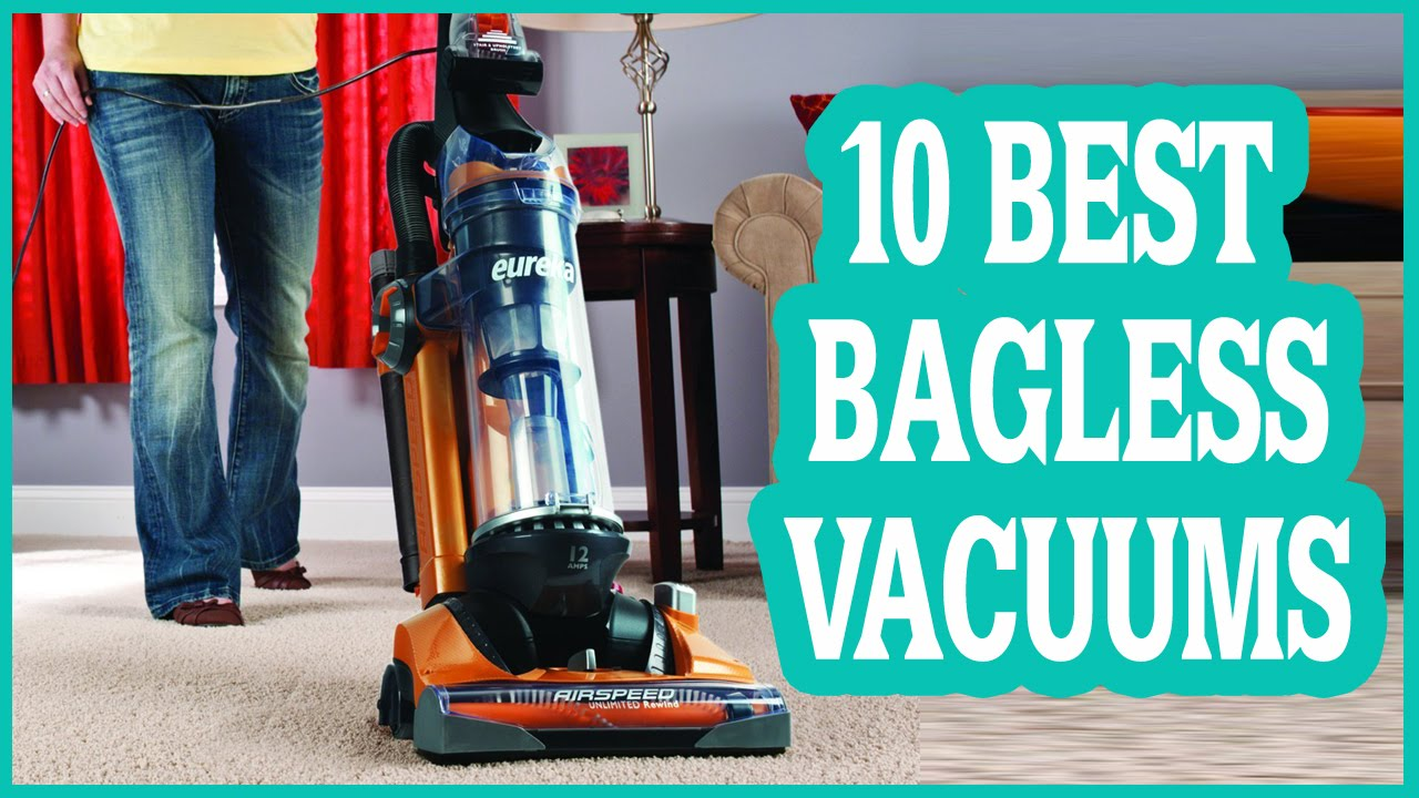 best bagless vacuum cleaner 2017 reviews top 10 list - Top 5 Vacuum Cleaners